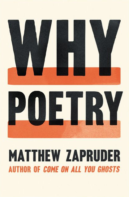 Cover art; 2017, Harper Collins; Why Poetry; Matthew Zapruder